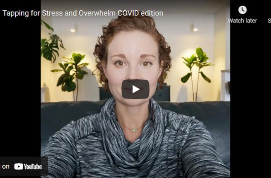Tapping for Stress and Overwhelm COVID edition