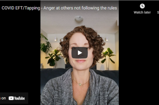 COVID EFT/Tapping - Anger at others not following the rules